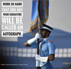 Work So Hard That One Day Your Signature Will Be Called An Autograph.👮👮 Visit Our Website ➡ Indian Defence Times Please Tag Us… Air Force Officer Uniform, Air Force Uniforms, Air Force Images, Indian Navy Day, Air Force Quotes, Indian Army Special Forces, Indian Police Service, Indian Army Quotes, Indian Army Wallpapers