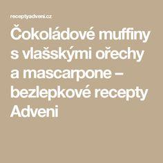 Čokoládové muffiny s vlašskými ořechy a mascarpone – bezlepkové recepty Adveni