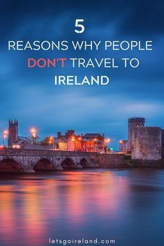 Let me guess…you have never traveled to Ireland, but you are curious about the country? Find out some of the most common reasons why people put off traveling to Ireland on vacation. Number 5 will surprise you!