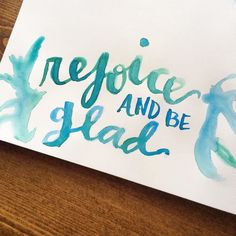 """237:: """"rejoice and be glad"""" // ...and experiment with watercolors!  #emletters #lettereveryday"""