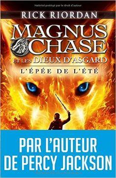 Amazon.fr - Magnus Chase et les dieux d'Asgard : Tome 1, L'épée de l'été - Rick Riordan - Livres