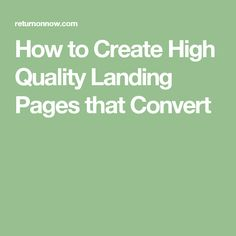 How to Create High Quality Landing Pages that Convert