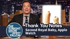 Thank You Notes: Second Royal Baby, Apple Watch Jimmy Fallon Youtube, Baby Apple, Seriously Funny, Tonight Show, Thank You Notes, Apple Watch, Celebrities, Tv, Random
