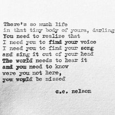 So much life. C.E. Nelson