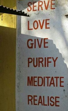 Serve Love Give  Purify Meditate  Realize