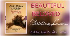 "Anteprima ""Beautiful Beloved"" Di Christina Lauren, #3,6 Beautiful Bastard Series"