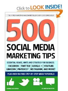 500 Social Media Marketing Tips: Essential Advice, Hints and Strategy for Business: Facebook, Twitter, Pinterest, Google+, YouTube, Instagram, LinkedIn, and More!: Andrew Macarthy: 9781482014099: Amazon.com: Books