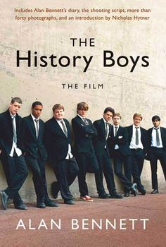 The History Boys. Also one of my favorite plays. It's kind of like the opposite of an inspirational teacher movie.