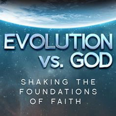 Watch 'Evolution vs. God' - A new movie from the producers of the Award-winning 'Genius'!; JC~ I love this, it makes the 'smart' people think!