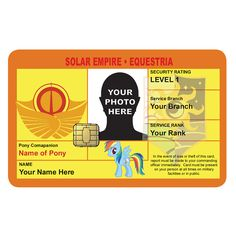 """Bronies Unite!  The Equestria military needs you.  Show your allegiance to the Solar Empire with this novelty ID from Alien Graphics.  It is printed on 2.125"""" x 3.375"""" PVC stock and customized with your name, photo, pony companion, military branch and rank.  $5 + $1 s/h Visit our store today...  http://www.aliengraphicsnow.com"""