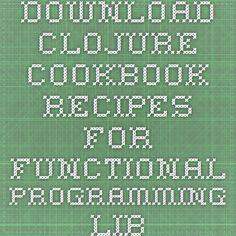 Download clojure cookbook recipes for functional programming libro pdf