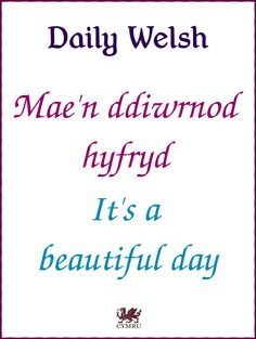 Daily Welsh: It's a beautiful day. Welsh Translation, Learn Welsh, Welsh Words, Dna Research, Welsh Language, Family Tree Research, Good Morning Britain, Cymru, Teaching English