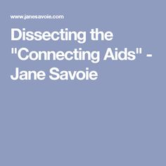 "Dissecting the ""Connecting Aids"" - Jane Savoie"