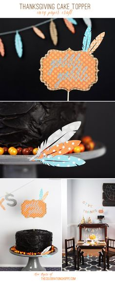DIY Thanksgiving Cake Topper made with Cricut Explore -- The Celebration Shoppe. #DesignSpaceStar Round 5