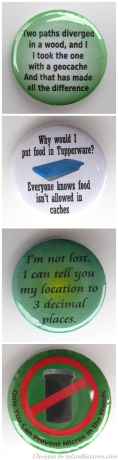 Several buttons from the Sayings & More #geocaching badge set, 6 buttons for $2.49 at http://islandbuttons.com/geocachebuttons.html#badgeset02