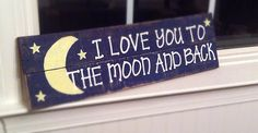 I love you to the moon and back on Etsy, $25.00