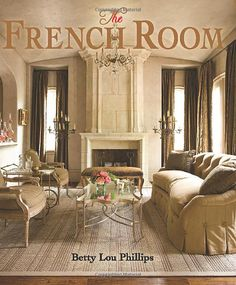 The French Room: Betty Lou Phillips: 9781423604556: Amazon.com: Books