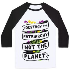 """Save the planet and defend mother nature and women's rights as a powerful ecofeminist. This environmental feminist design features the text """"Destroy The Patriarchy Not The Planet"""" with a ribbon around a wildflower bouquet. Perfect for ecofeminism, tree hugger, feminist, nature lover, eco activist, and environmentalist!"""