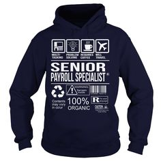 Awesome Tee For Senior Payroll Specialist T-Shirts, Hoodies. ADD TO CART ==►…
