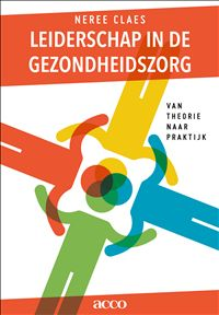 Leiderschap in de gezondheidszorg : Van theorie naar praktijk - Neree Claes - #verpleegkunde #management - plaatsnr. 499.3/048