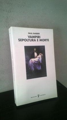 """""""Vampiri - Sepoltura e morte"""" Paul Barber, prima e unica edizione Pratiche, 1994"""