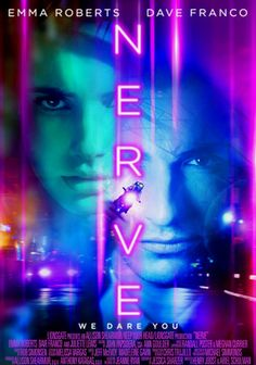 "Nerve (2016)  Emma Roberts, Dave Franco & Juliette Lewis After becoming involved in an online version of ""Truth or Dare,"" young Vee soon realizes that the game is anything but an innocent lark as her audience of anonymous ""watchers"" begins to manipulate her life in dangerous ways."