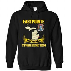 Eastpointe - Its where my story begins! #city #tshirts #Eastpointe #gift #ideas #Popular #Everything #Videos #Shop #Animals #pets #Architecture #Art #Cars #motorcycles #Celebrities #DIY #crafts #Design #Education #Entertainment #Food #drink #Gardening #Geek #Hair #beauty #Health #fitness #History #Holidays #events #Home decor #Humor #Illustrations #posters #Kids #parenting #Men #Outdoors #Photography #Products #Quotes #Science #nature #Sports #Tattoos #Technology #Travel #Weddings #Women