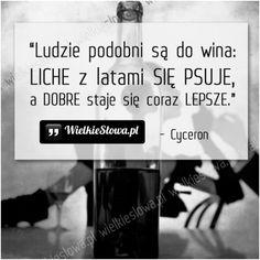 Ludzie podobni są do wina…