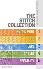 The Stitch Collection is a box set of five mini stitch dictionaries illustrated with color photos. Each stitch pattern is ranked according to difficulty and comes with project suggestions. There are 225 patterns in the entire collection of books, covering knit and purl (book 1), rib, lace, cables, & specialty stitches.