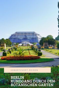 Botanischer Garten Berlin Eine botanische Weltreise