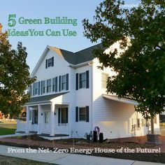 """5 Green Building Ideas You Can Use (from the Net-Zero Energy House of the Future!) Have you ever heard the term """"Net-Zero Energy House""""? Home Building Tips, Building A House, Building Ideas, Grow Home, Residential Building Design, Diy Generator, Tiny House Movement, Green Building, My Dream Home"""