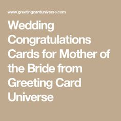 Wedding Congratulations Cards for Mother of the Bride from Greeting Card Universe