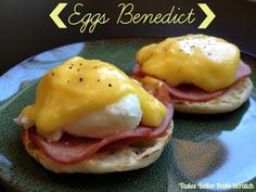 Recipe for Eggs Benedict with homemade Hollandaise Sauce - my FAVORITE breakfast!  Tastes Better From Scratch