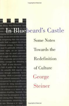 In Bluebeard's Castle: Some Notes Towards the Redefinition of Culture, http://www.amazon.com/dp/0300017103/ref=cm_sw_r_pi_awd_9Mltsb15WBA47