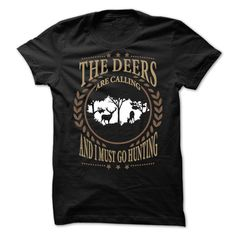the deers are calling and must go hunting