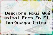 http://tecnoautos.com/wp-content/uploads/imagenes/tendencias/thumbs/descubre-aqui-que-animal-eres-en-el-horoscopo-chino.jpg Horoscopo Chino. Descubre aquí qué animal eres en el horóscopo chino, Enlaces, Imágenes, Videos y Tweets - http://tecnoautos.com/actualidad/horoscopo-chino-descubre-aqui-que-animal-eres-en-el-horoscopo-chino/