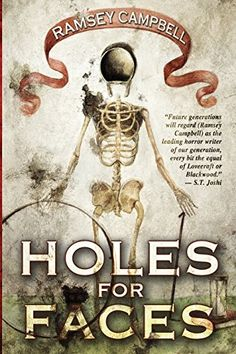 Holes for Faces: Ramsey Campbell, Santiago Caruso: 9781937128449: Amazon.com: Books