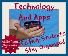 Great Tech ideas and apps to help with organization, project planning, and schedules for middle school and up.