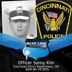We are mourning with the Cincinnati Police Department in Ohio after the loss of a Brother.  Officer Sonny Kim, 48, was shot and killed responding to a disturbance call.