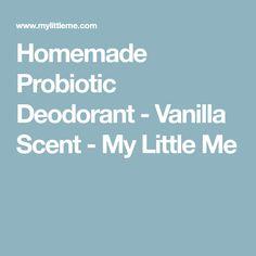 Homemade Probiotic Deodorant - Vanilla Scent - My Little Me