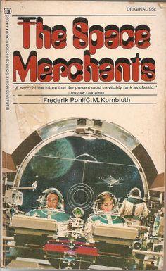 Space Merchants - Frederik Pohl and C. Book Cover Art, Book Cover Design, Sci Fi Fantasy, Fantasy Books, John Berkey, Classic Sci Fi Books, Science Fiction Magazines, Vintage Book Covers, Sci Fi Horror
