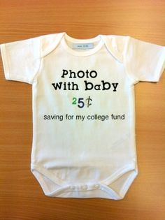 Baby onesie by Iseyes Rocco could save up for his college fund.