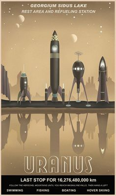 Uranus Travel Poster.  I desperately want an 8 to 10-inch model of the 2nd ship from the right.  And yes, it should light up as we see here.  Too, too cool...