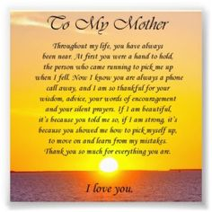 In praise of mother who helped me grow to be who I am today.