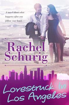 Lovestruck in Los Angeles by Rachel Schurig, http://www.amazon.com/dp/B00HHEX5AY/ref=cm_sw_r_pi_dp_wEBlub05N03XT
