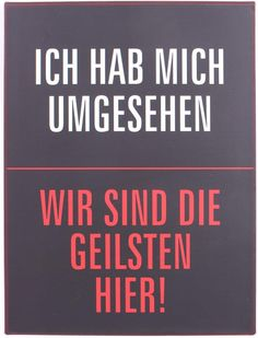 Metal sign I& looked around. We are the most awesome people . Wir sind die geilsten hier Metal sign I& looked around. Some Quotes, Great Quotes, Manipulative People, Funny Pix, Short Messages, Sign I, Man Humor, True Words, Metal Signs
