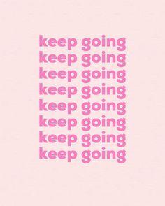 Keep Going #MondayMotivation