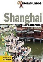 Guia trotamundos experience de Shanghai. Anaya Touring. Shanghai, Anaya
