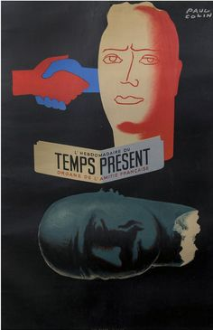 Poster advertising by Paul Colin (1892-1985), 1930's, Temps Présents, the Organ of French Friendship, Paris.