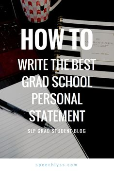 How to Write the Best Grad School Personal Statement - SLP Grad School Application Help College Success, College Hacks, School Hacks, School Tips, Law School, School Stuff, School Application, Study Skills, Study Tips